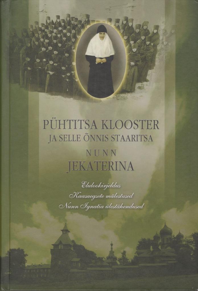 Kirja Pühtitsa klooster ja selle õnnis staaritsa nunn Jekaterina kertoo nunna Jekaterinan elämästä viroksi. (Kuva/Photo: Katja Meriluoto)