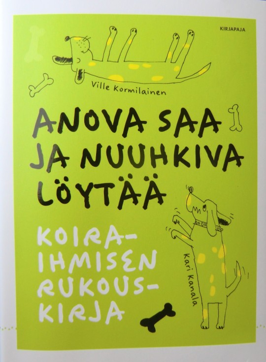 Kari Kanalan ja Ville Kormilaisen Anova saa ja nuuhkiva löytää on oiva lahja koiraihmiselle.